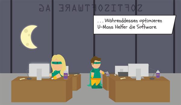 Währenddessen optimieren U-Mans Helfer die Software in Dr. Chefs Firma.